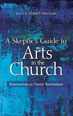 Picture of A Skeptic's Guide to Arts in the Church