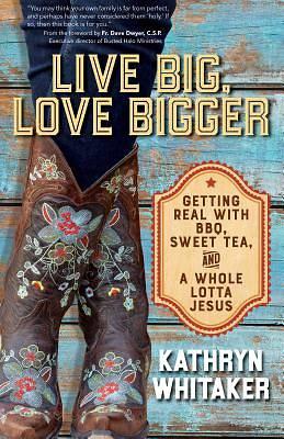 Picture of Live Big, Love Bigger