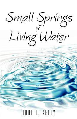 Small Springs of Living Water