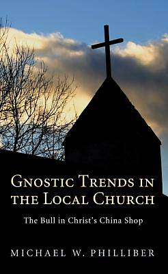 Gnostic Trends in the Local Church