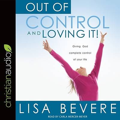 Picture of Out of Control and Loving It Lib/E