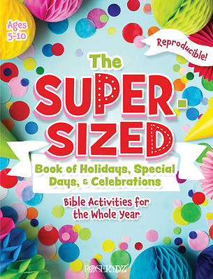 Picture of The Super-Sized Book of Holidays, Special Days, and Celebrations