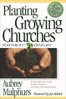 Planting Growing Churches for the 21st Century