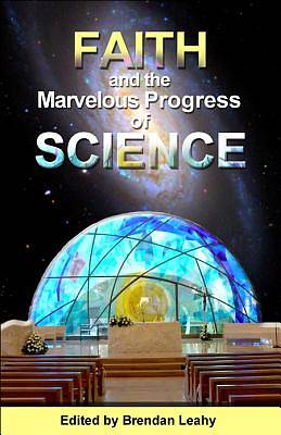 Faith and the Marvellous Progress of Science
