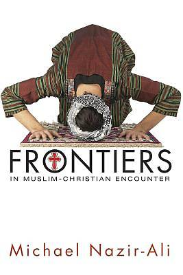 Frontiers in Muslim-Christian Encounter