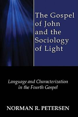 Picture of The Gospel of John and the Sociology of Light
