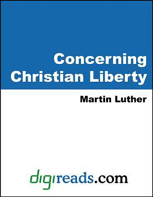Concerning Christian Liberty [Adobe Ebook]