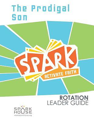 Spark Rotation The Prodigal Son Leader Guide