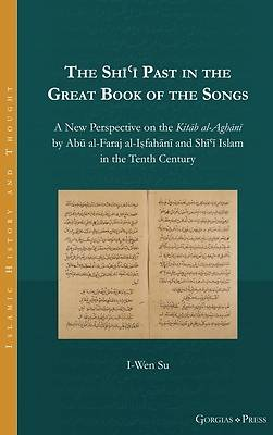 Picture of The Shīʿī Past in the Great Book of the Songs