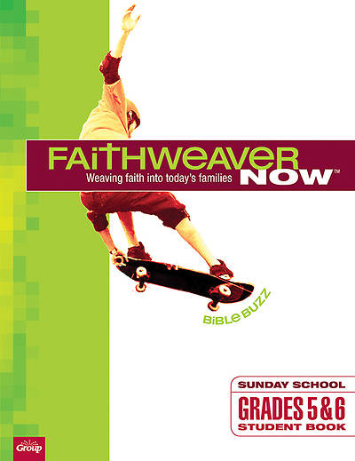 FaithWeaver NOW Grades 5 & 6 Student Book: Bible Buzz, Winter 2013-2014