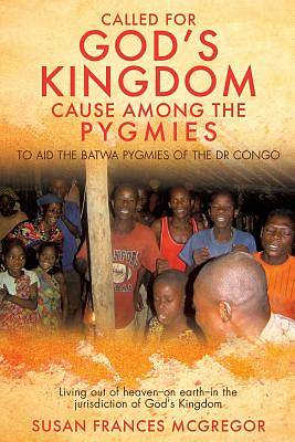 Called for Gods Kingdom Cause Among the Pygmies