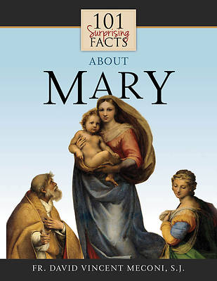 Picture of 101 Surprising Facts about Mary