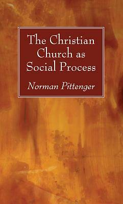 Picture of The Christian Church as Social Process