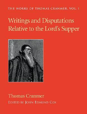 Writings and Disputations of Thomas Cranmer