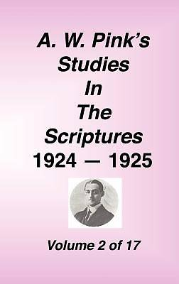 A. W. Pinks Studies in the Scriptures, 1924-25, Vol 02 of 17