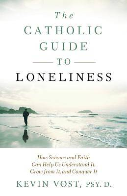 The Catholic Guide to Lonelieness