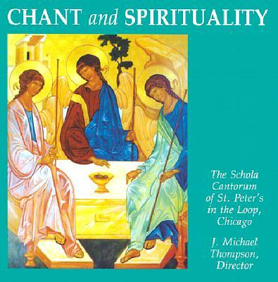 Picture of Chant and Spirituality; Schola Cantorum of St. Peter's in the Loop