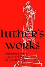 Luthers Works, Volume 14 (Selected Psalms III)