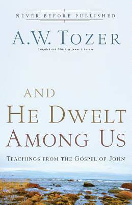 And He Dwelt Among Us