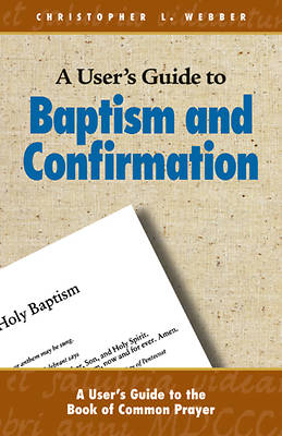 A Users Guide to Baptism and Confirmation