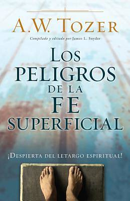 Picture of Los Peligros de La Fe Superficial