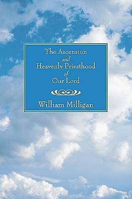 The Ascension and Heavenly Priesthood of Our Lord
