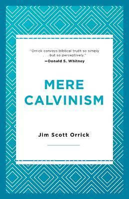 Picture of Mere Calvinism