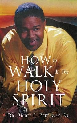 Picture of How To Walk In The Holy Spirit