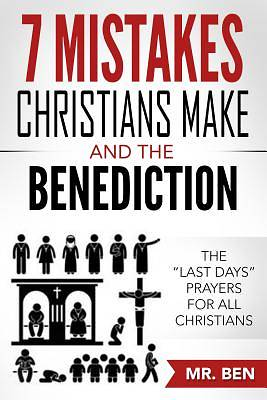 Picture of 7 Mistakes Christians Make and the Benediction