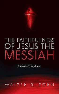 Picture of The Faithfulness of Jesus the Messiah