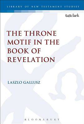 The Throne Motif in the Book of Revelation [Adobe Ebook]