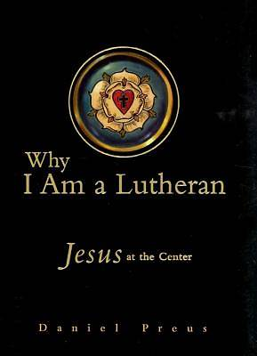 Why I Am a Lutheran