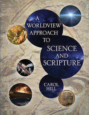 Picture of A Worldview Approach to Science and Scripture