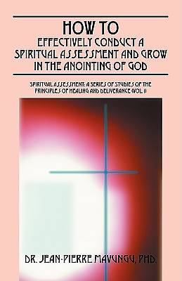 How to Effectively Conduct a Spiritual Assessment and Grow in the Anointing of God