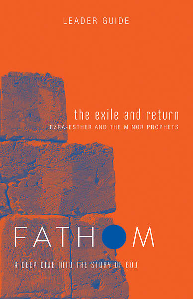 Picture of Fathom Bible Studies: The Exile and Return Leader Guide