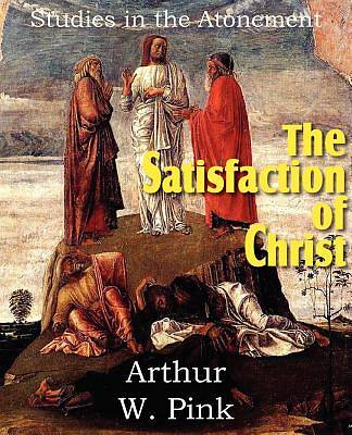 The Satisfaction of Christ, Studies in the Atonement