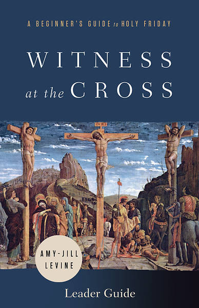 Picture of Witness at the Cross Leader Guide