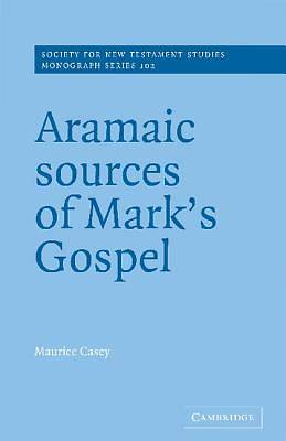 Aramaic Sources of Marks Gospel