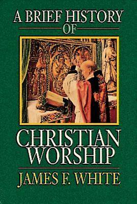 Picture of A Brief History of Christian Worship
