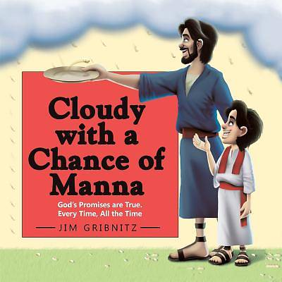 Cloudy with a Chance of Manna
