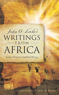 John G. Lakes Writings from Africa