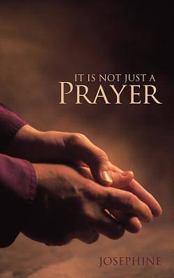 It Is Not Just a Prayer