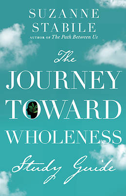 Picture of The Journey Toward Wholeness Study Guide