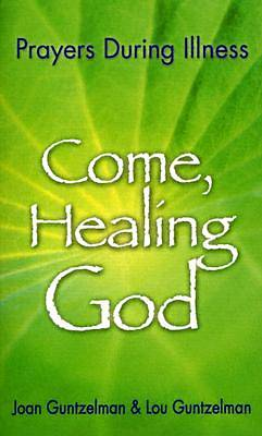 Come, Healing God