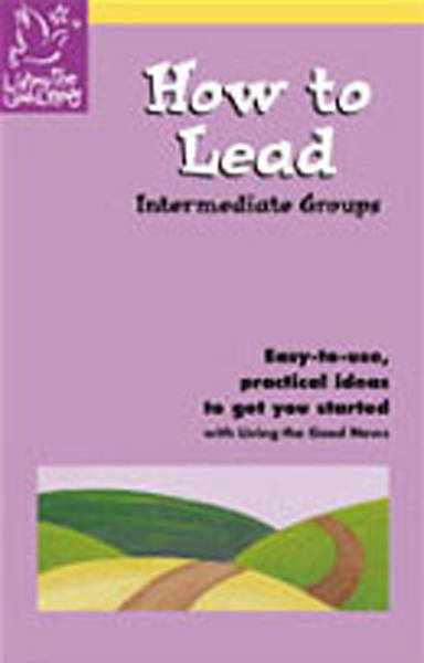 Living the Good News How to Lead Age Level Handbooks Intermediate (Grades 4,5,6)