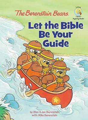 Berenstain Bears: Let the Bible Be Your Guide