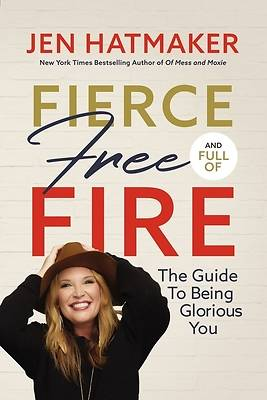 Picture of Fierce, Free, and Full of Fire