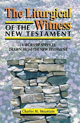 The Liturgical Witness of the New Testament