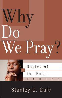 Picture of Why Do We Pray?
