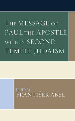 Picture of The Message of Paul the Apostle Within Second Temple Judaism